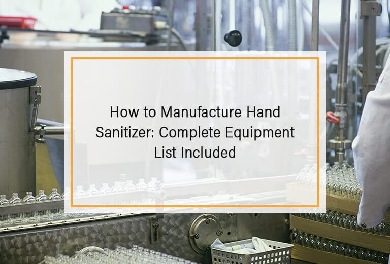 How to Manufacture Hand Sanitizer