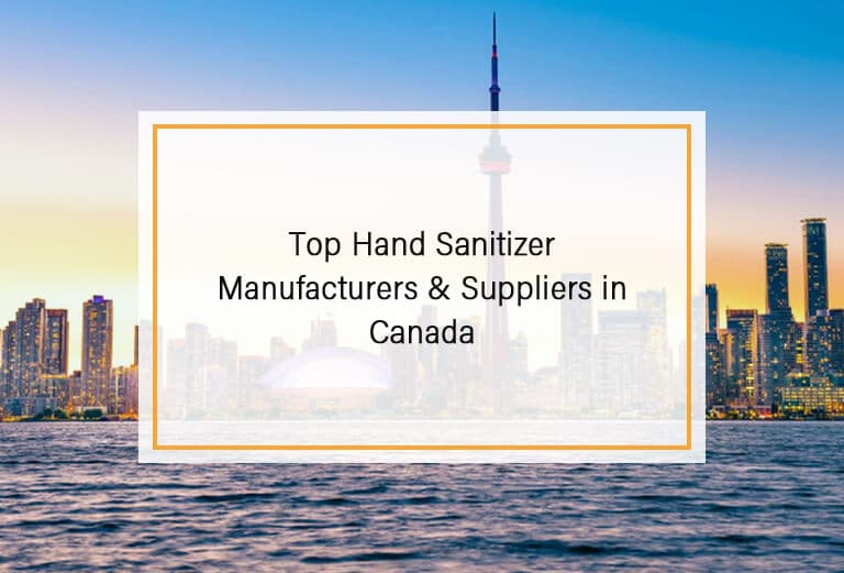 Top Hand Sanitizer Manufacturers & Suppliers in Canada