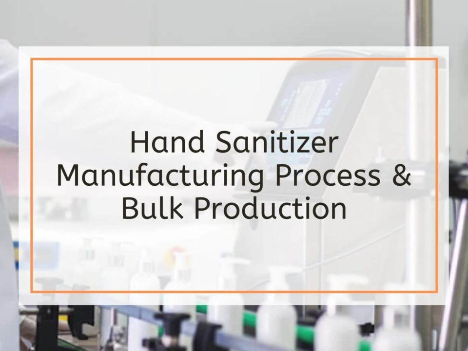 Hand Sanitizer Manufacturing Process & Bulk Production