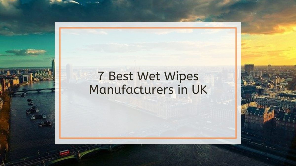 7 Best Wet Wipes Manufacturers in UK