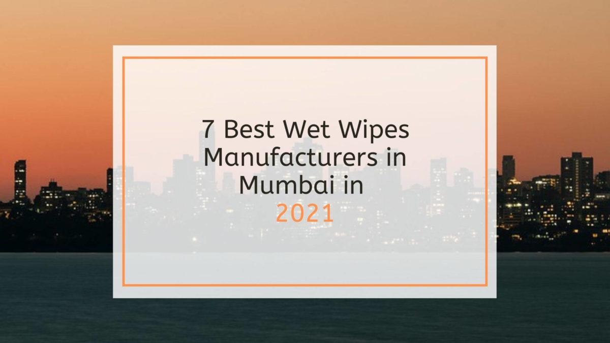 becleanse 7 Best Wet Wipes Manufacturer in Mumbai in 2021